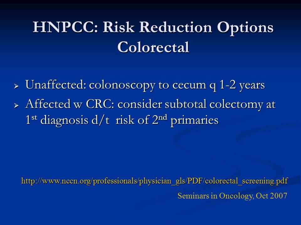HNPCC: Risk Reduction Options Colorectal