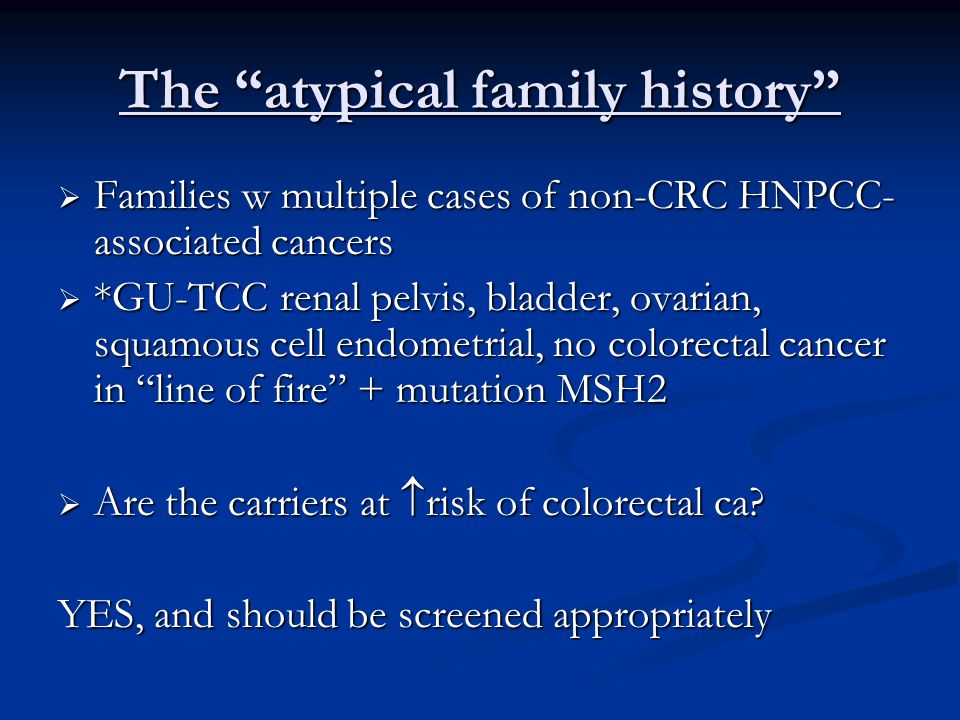 The atypical family history