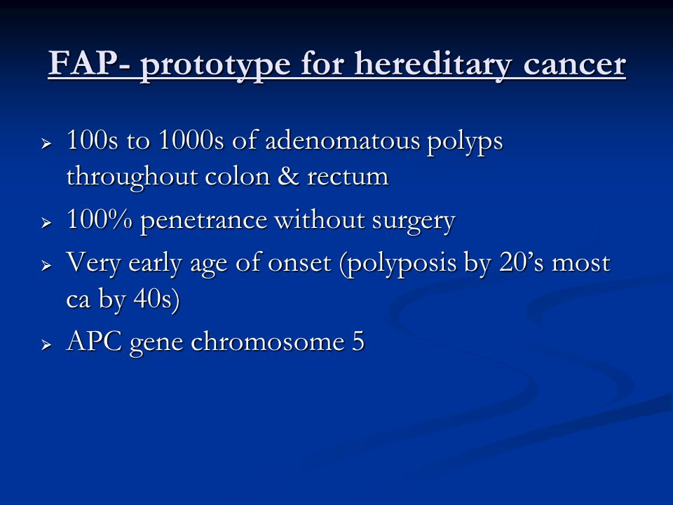 FAP- prototype for hereditary cancer