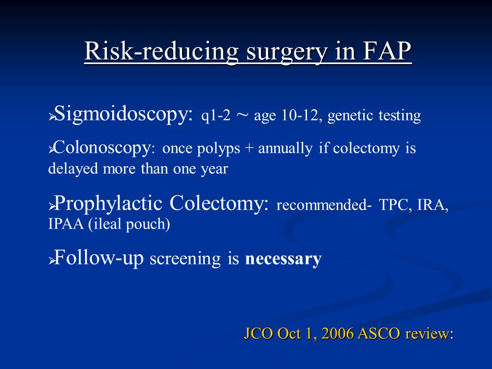 Risk-reducing surgery in FAP
