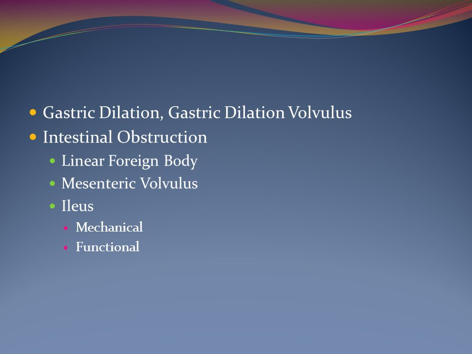 Gastric Dilation, Gastric Dilation Volvulus Intestinal Obstruction
