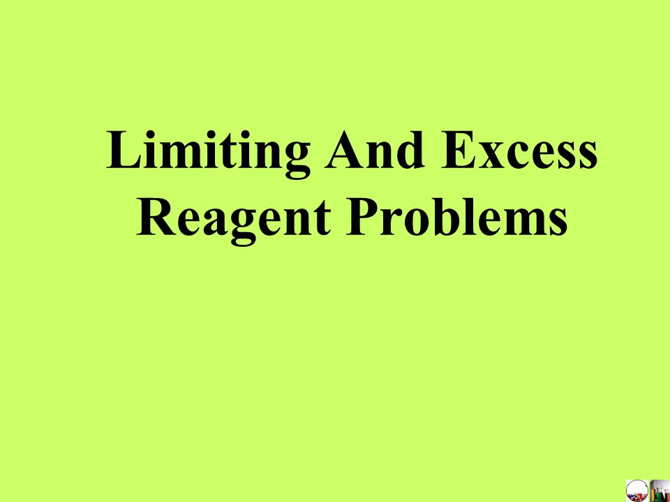 Limiting And Excess Reagent Problems