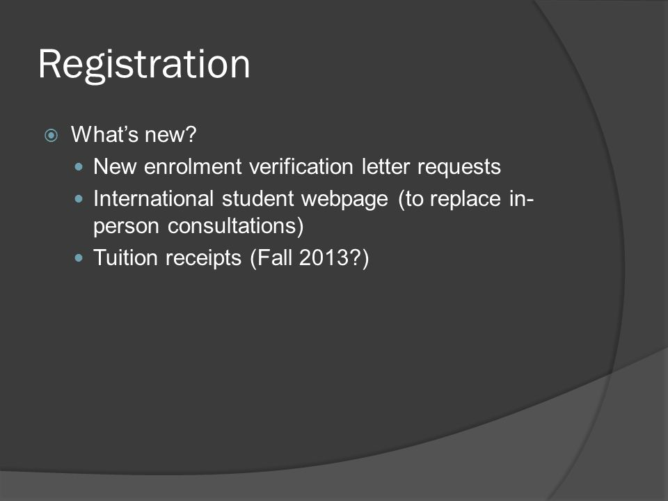 Registration What's new New enrolment verification letter requests