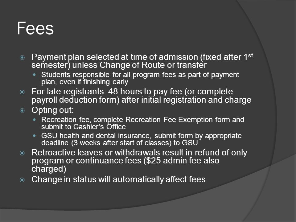 Fees Payment plan selected at time of admission (fixed after 1st semester) unless Change of Route or transfer.