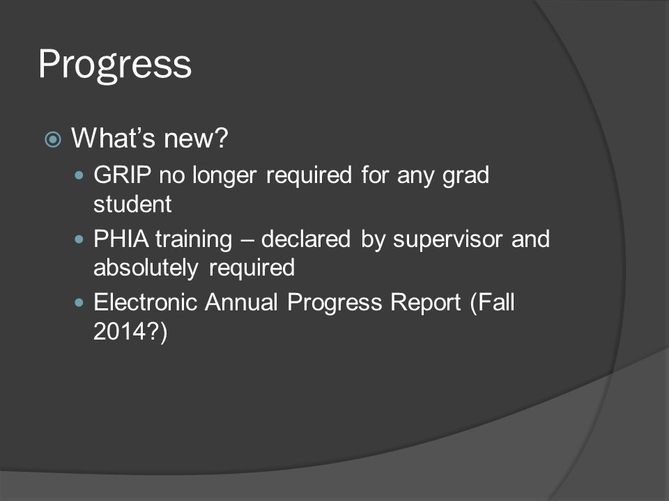 Progress What's new GRIP no longer required for any grad student
