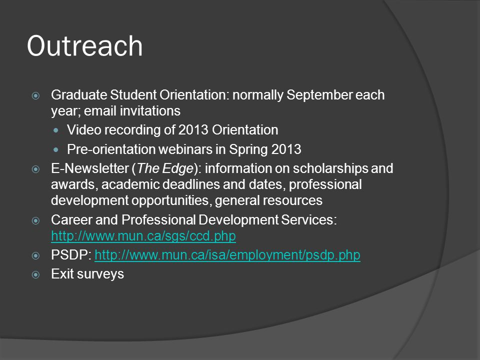 Outreach Graduate Student Orientation: normally September each year; email invitations. Video recording of 2013 Orientation.
