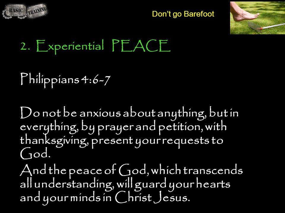2. Experiential PEACE Philippians 4:6-7