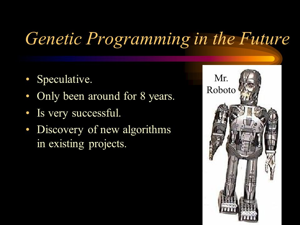 Genetic Programming in the Future