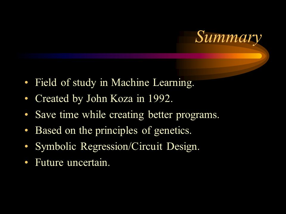 Summary Field of study in Machine Learning.
