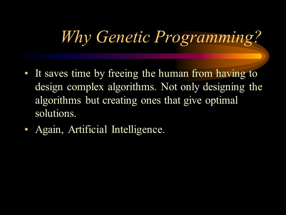 Why Genetic Programming