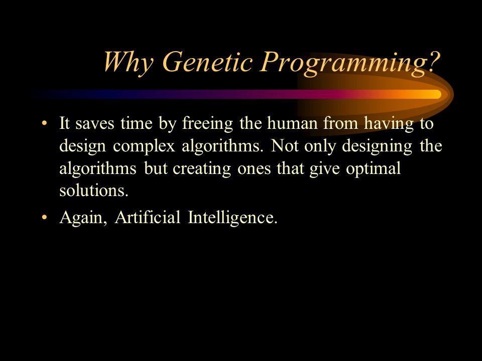 Why Genetic Programming
