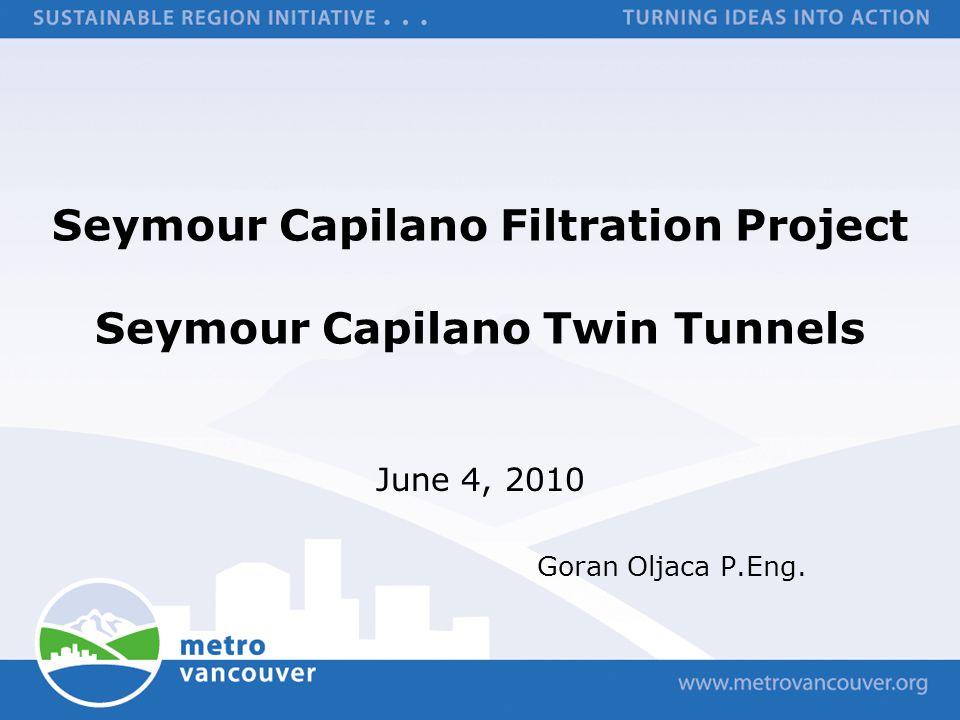 Seymour Capilano Filtration Project Seymour Capilano Twin Tunnels