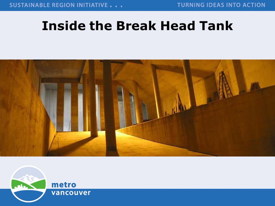 Inside the Break Head Tank