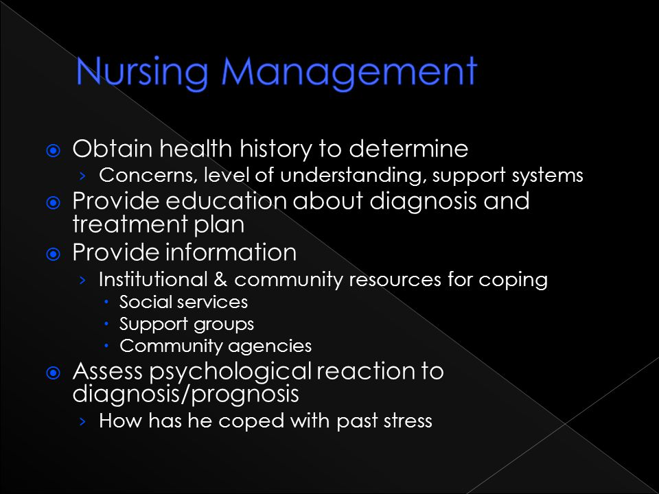 Nursing Management Obtain health history to determine