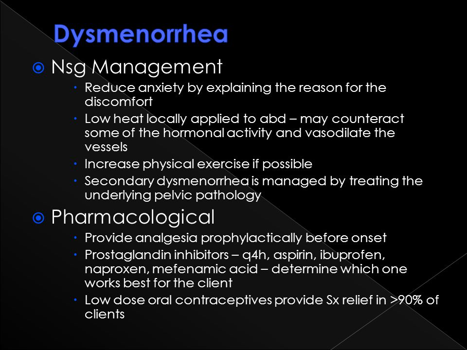 Dysmenorrhea Nsg Management Pharmacological