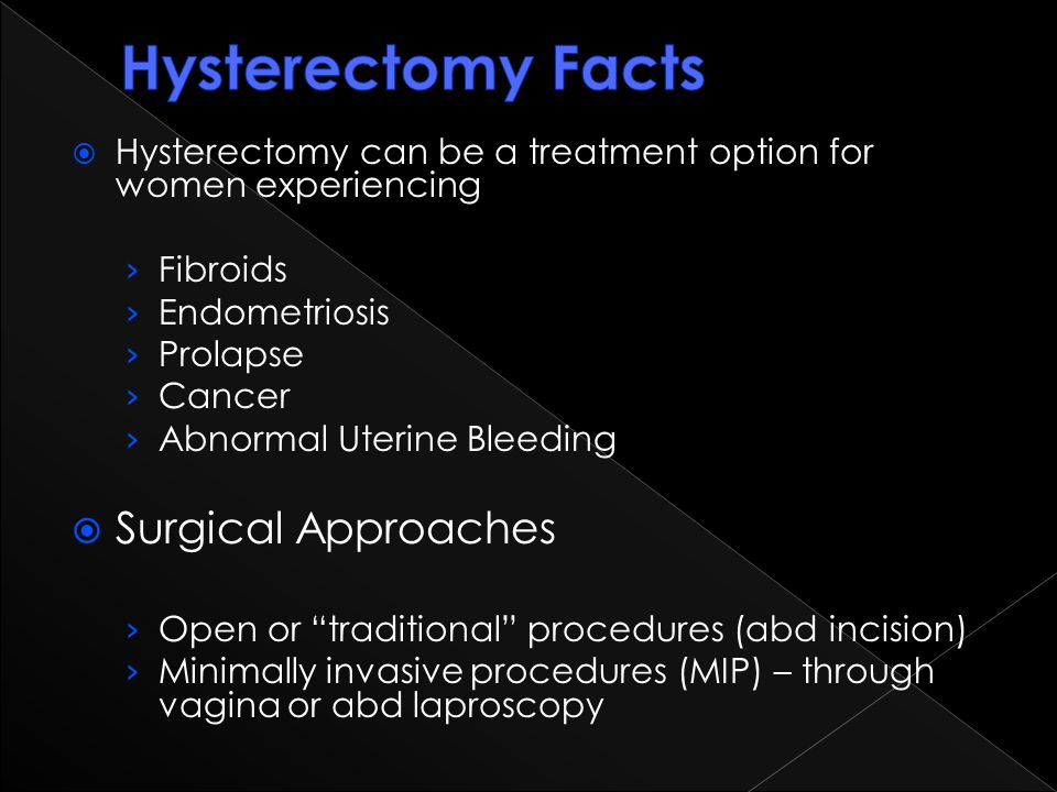 Hysterectomy Facts Surgical Approaches
