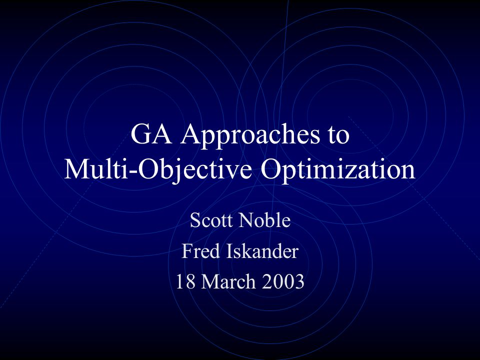 GA Approaches to Multi-Objective Optimization