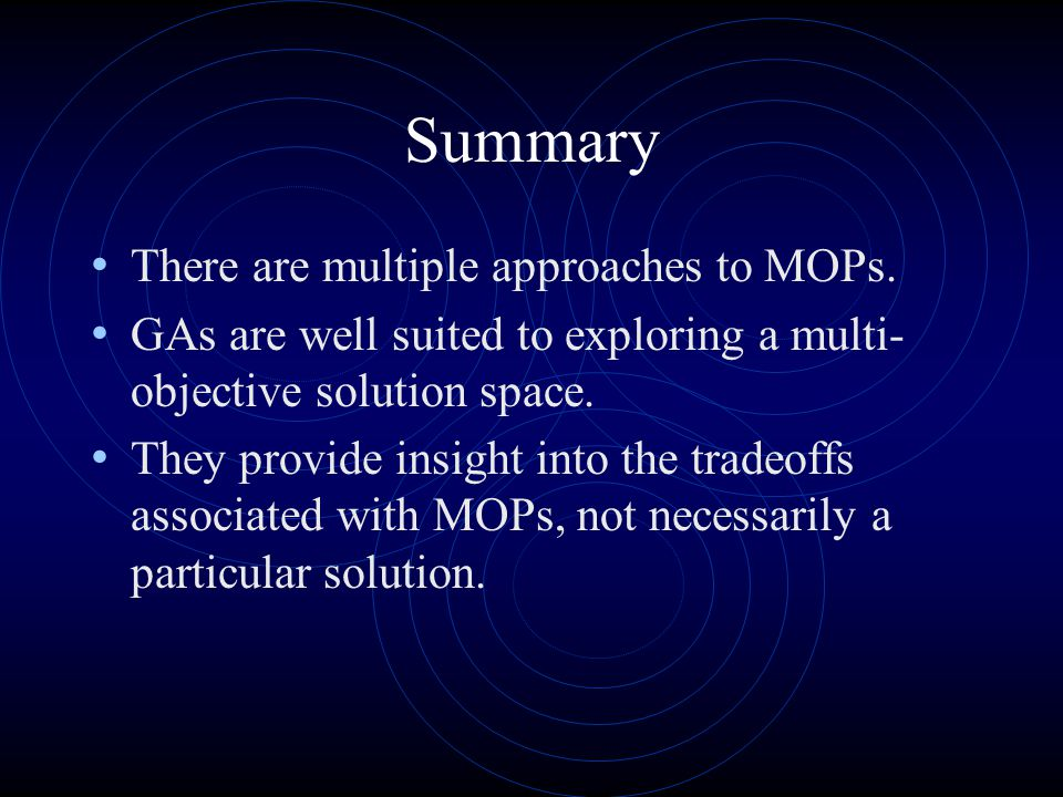 Summary There are multiple approaches to MOPs.