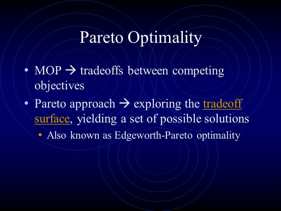 Pareto Optimality MOP  tradeoffs between competing objectives