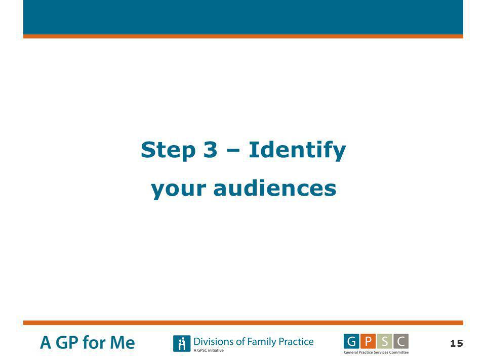 Step 3 – Identify your audiences