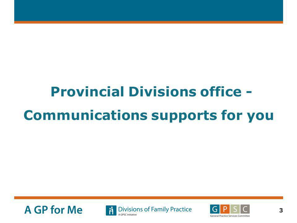 Provincial Divisions office - Communications supports for you