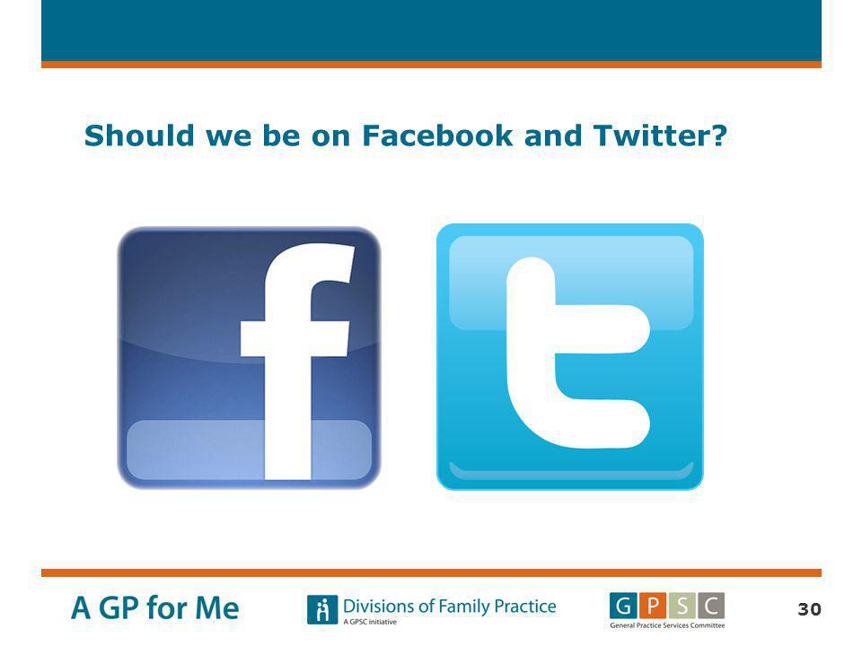 Should we be on Facebook and Twitter