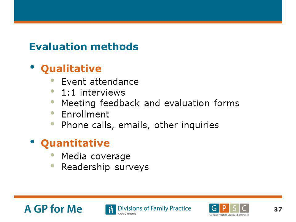 Evaluation methods Qualitative Quantitative Event attendance