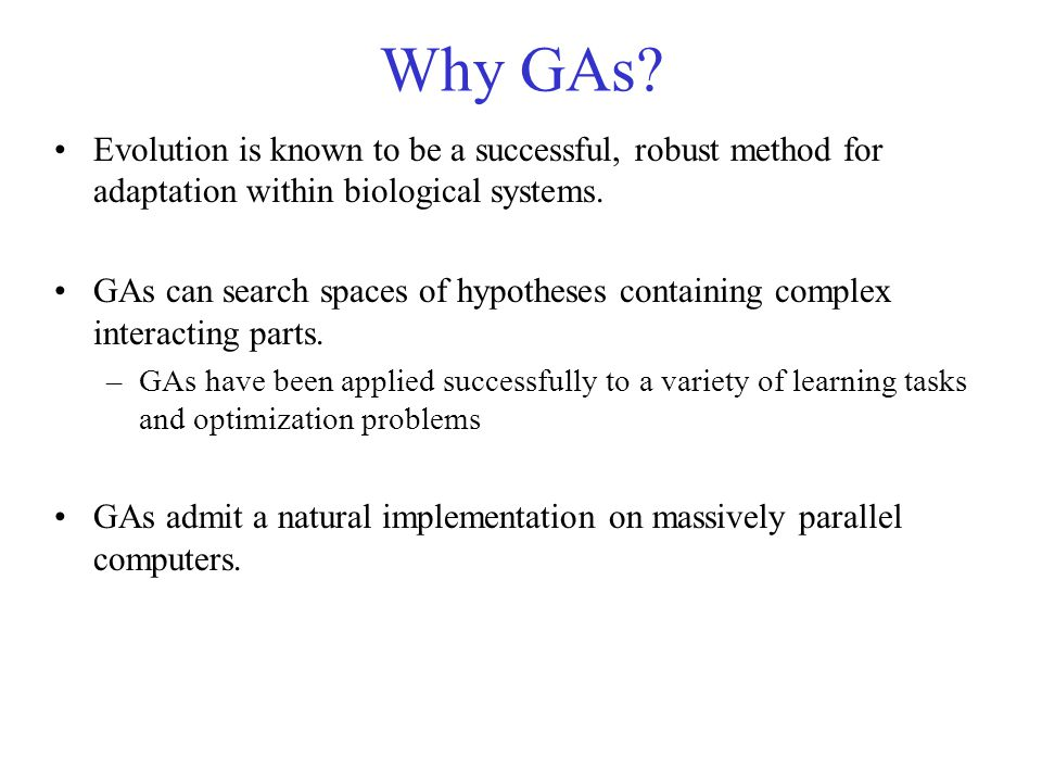 Why GAs Evolution is known to be a successful, robust method for adaptation within biological systems.