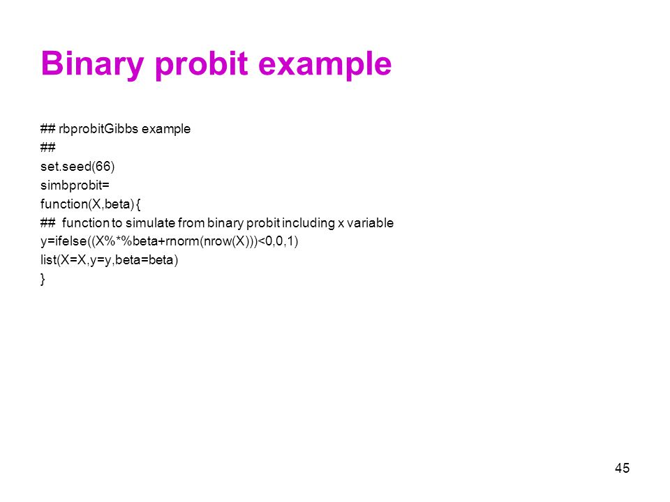 Binary probit example ## rbprobitGibbs example ## set.seed(66)