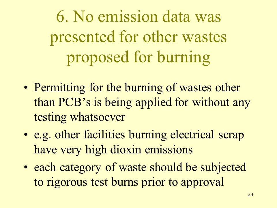 6. No emission data was presented for other wastes proposed for burning