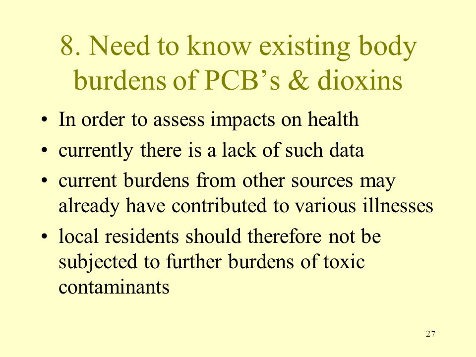8. Need to know existing body burdens of PCB's & dioxins