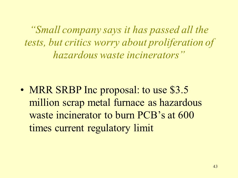 Small company says it has passed all the tests, but critics worry about proliferation of hazardous waste incinerators