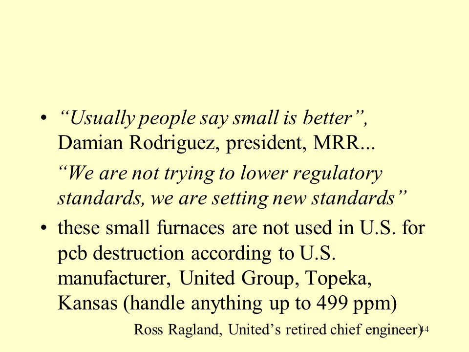 Usually people say small is better , Damian Rodriguez, president, MRR...