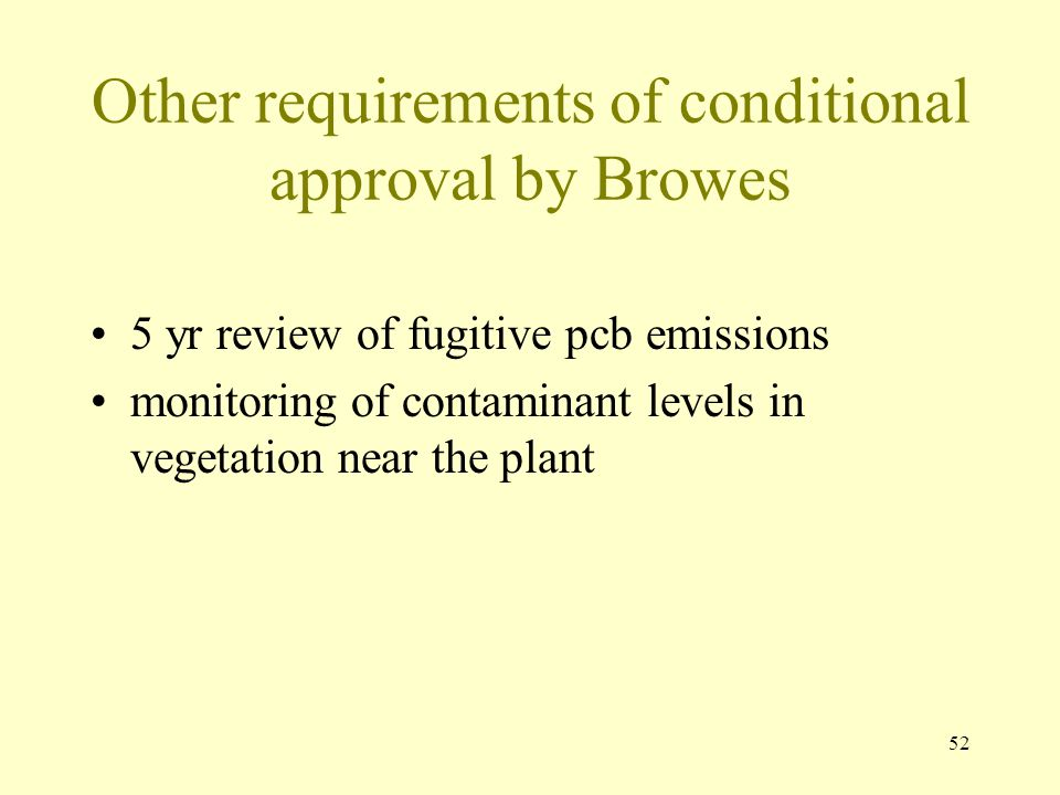 Other requirements of conditional approval by Browes