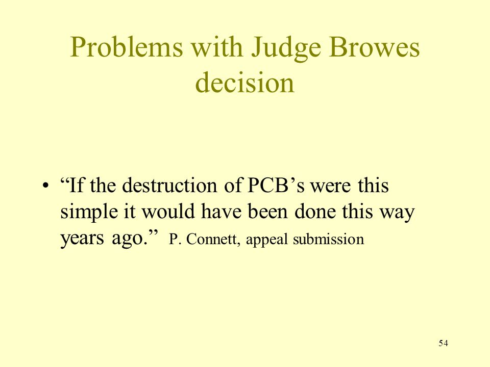 Problems with Judge Browes decision