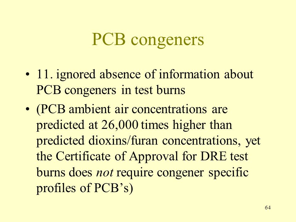 PCB congeners 11. ignored absence of information about PCB congeners in test burns.