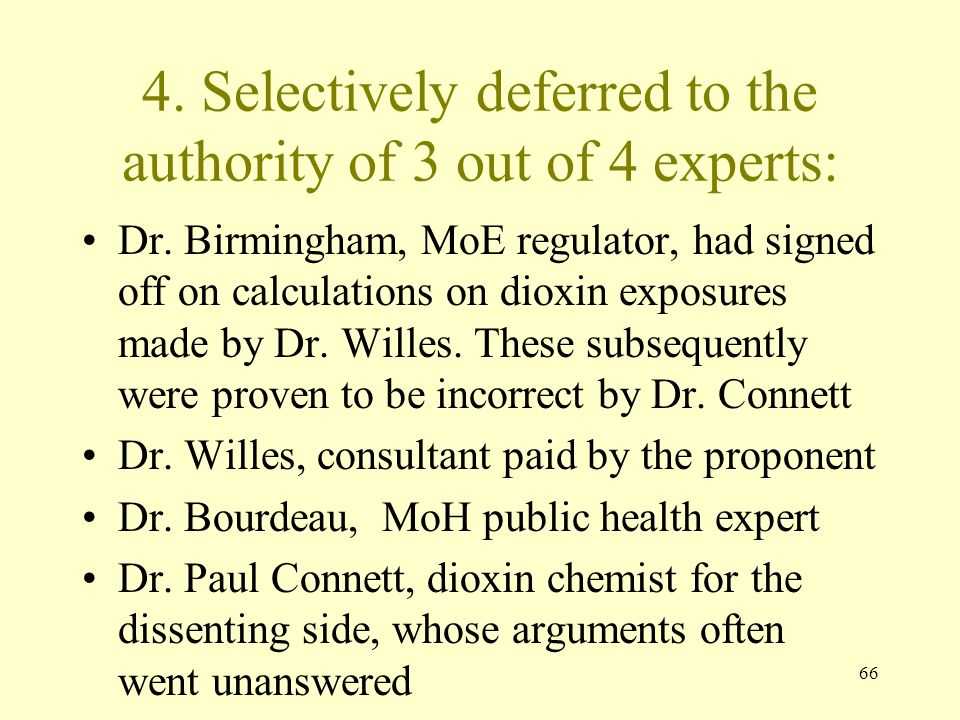 4. Selectively deferred to the authority of 3 out of 4 experts: