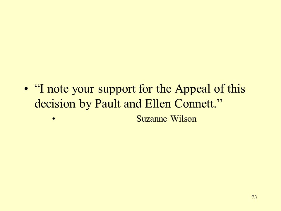 I note your support for the Appeal of this decision by Pault and Ellen Connett.