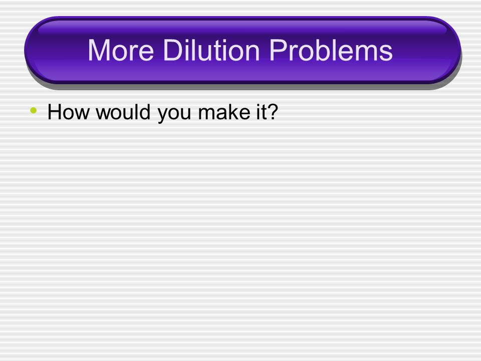 More Dilution Problems