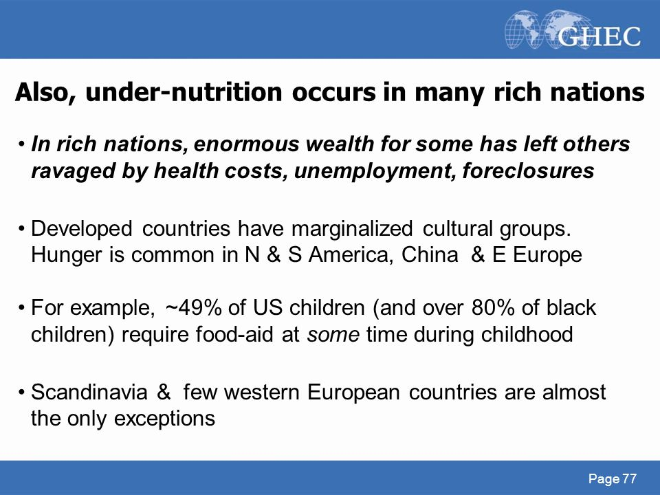 Also, under-nutrition occurs in many rich nations