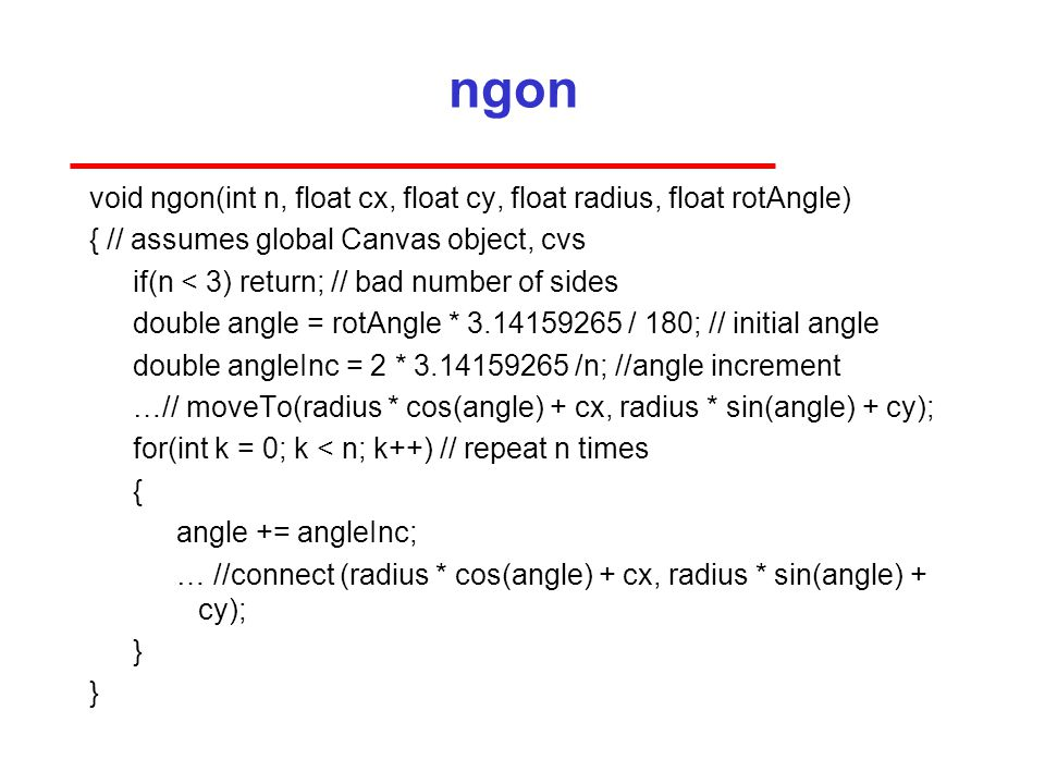 ngon void ngon(int n, float cx, float cy, float radius, float rotAngle) { // assumes global Canvas object, cvs.