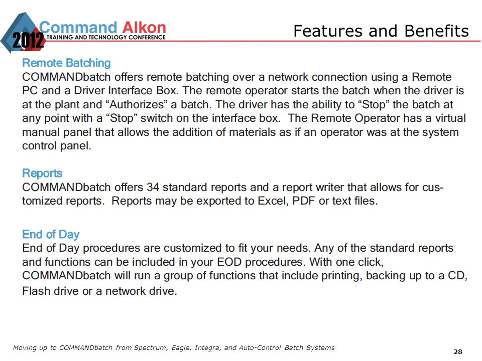 Features and Benefits Moving up to COMMANDbatch from Spectrum, Eagle, Integra, and Auto-Control Batch Systems.