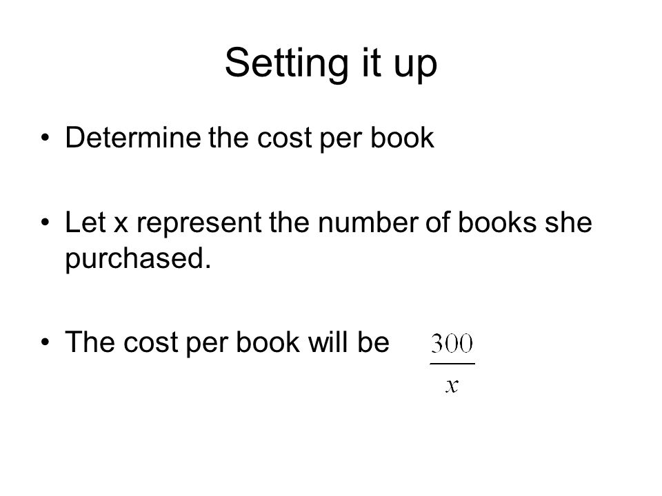 Setting it up Determine the cost per book