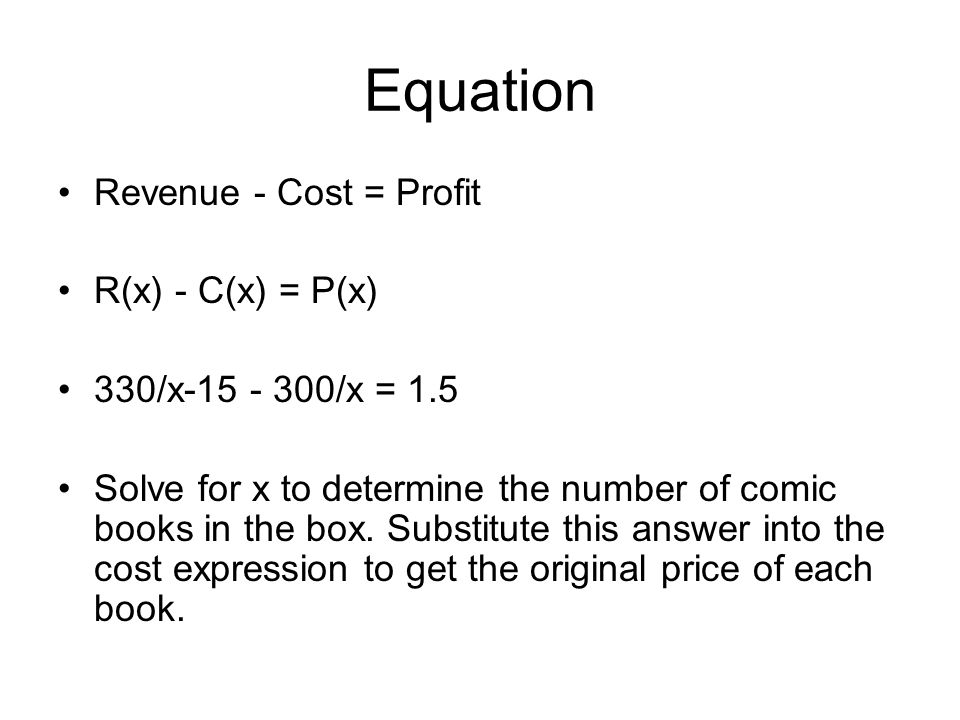 Equation Revenue - Cost = Profit R(x) - C(x) = P(x)