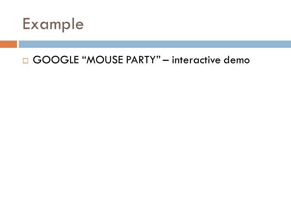Example GOOGLE MOUSE PARTY – interactive demo