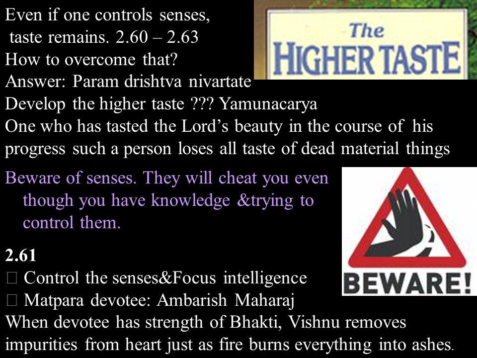 Even if one controls senses,