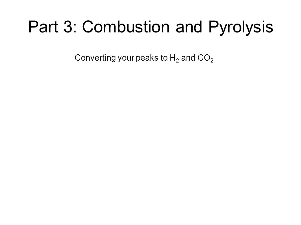 Part 3: Combustion and Pyrolysis