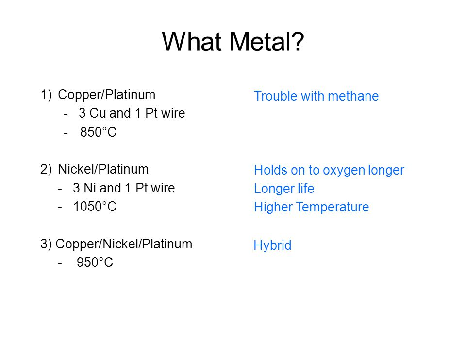 What Metal Copper/Platinum Trouble with methane - 3 Cu and 1 Pt wire