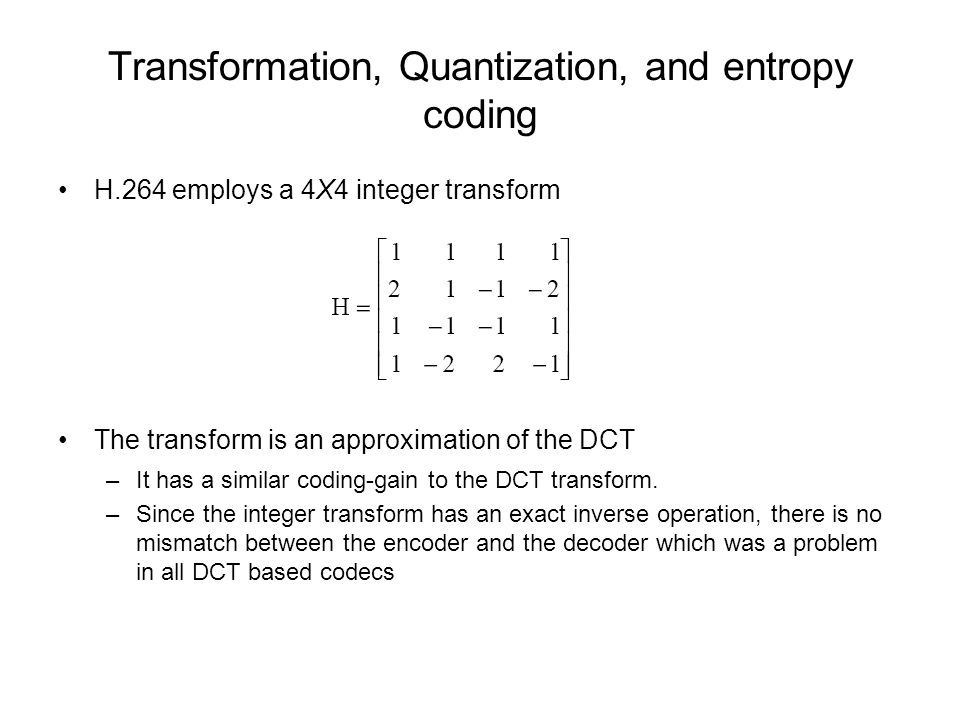 Transformation, Quantization, and entropy coding
