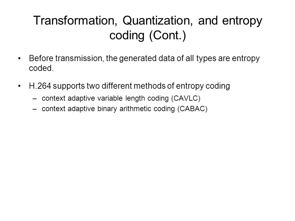 Transformation, Quantization, and entropy coding (Cont.)